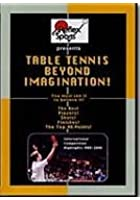 Table Tennis - Beyond Imagination