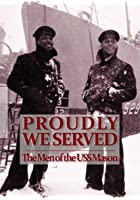 Proudly We Served - The Men of USS Mason