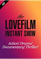 The LOVEFiLM Instant Show - Action! Drama! Documentary! Thriller!