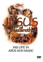 Jesus Of Nazareth - His Life In Art And Music