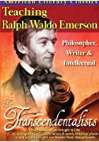 The Transcendentalists: Teaching Ralph Waldo Emerson