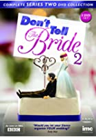 Don't Tell the Bride: Series 2