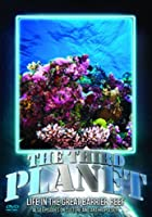 The Third Planet - Life in the Great Barrier Reef