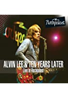 Alvin Lee and Ten Years Later: Live at Rockpalast
