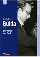 Friedrich Gulda: Beethoven and Bach