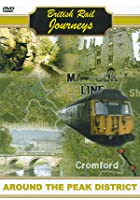 British Rail Journeys - Around The Peak District