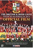 British and Irish Lions - Australia 2013: Official Film