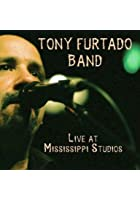 Tony Furtado: Live from Mississippi Studios
