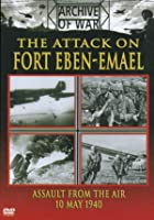 The Attack On Fort Eben Emael - Assault From The Air 10 May 1940