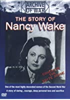 The Story Of Nancy Wake - Codename: The White Mouse