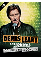 Denis Leary & Friends Presents: Douchebags & Donuts