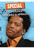 DL Hughley: Shocked and Appalled