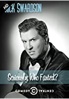 Nick Swardson's Seriously Who Farted
