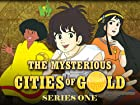 The Mysterious Cities of Gold - Series 1