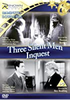 Three Silent Men/Inquest