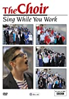 The Choir - Sing While You Work