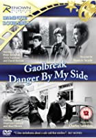 Gaolbreak/Danger By My Side