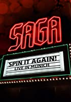Saga: Spin It Again - Live in Munich