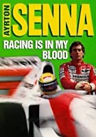 Ayrton Senna - Racing Is In My Blood