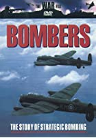 Bombers - The Story of Strategic Bombing