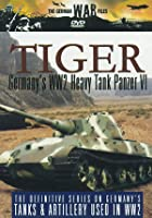 The German War Files Tiger - Germany's WW2 Heavy Tank Panzer V