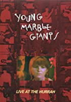 The Young Marble Giants - Live At The Hurrah