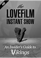 LOVEFiLM Instant Show - An Insider's Guide to Vikings