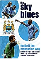 Manchester City - The Sky Blues - Football The Mancunian Way