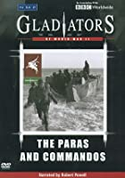 Gladiators Of World War 2 - The Paras And Commandos