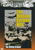 The Russian German War - Part 2 - The Killing Ground