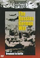 The Russian German War - Part 3 - Breakout To Berlin