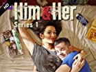 Him and Her - Series 1