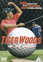 Tiger Woods - Son, Hero, Champion