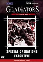 Gladiators Of World War 2 - Special Operations Executive