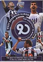 West Bromwich Albion: The Greatest 90 Minutes Ever