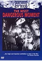 The Most Dangerous Moment