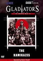 Gladiators Of World War 2 - The Kamikazes