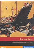 Encounters - The Meeting Of Asia And Europe 1500 - 1800