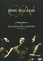 Crosby, Stills And Nash - The Acoustic Concert
