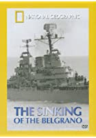 National Geographic - Sinking Of The Belgrano