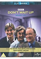 Don't Wait Up - Series 1 And 2