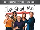 Just Shoot Me! - Series 1