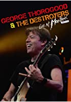 George Thorogood and the Destroyers: Live at Montreux 2013