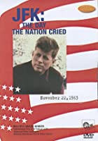 J.F.K. - The Day The Nation Cried