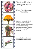 Creative Floristry Design Course - Hand Tied Bouquets - Volume 1
