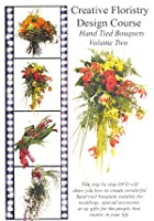 Creative Floristry Design Course - Hand Tied Bouquets - Volume 2