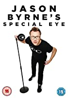 Jason Byrne's Special Eye