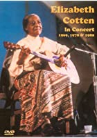 Elizabeth Cotten - In Concert 1969, 1978 And 1980