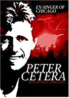 Peter Cetera - Live In Salt Lake City
