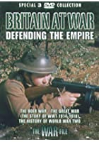 Britain At War - Defending The Empire